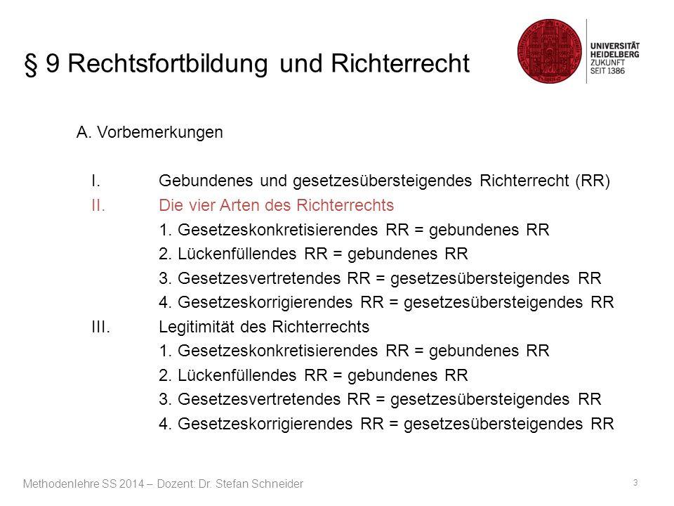 § 9 Rechtsfortbildung und Richterrecht A. Vorbemerkungen I.