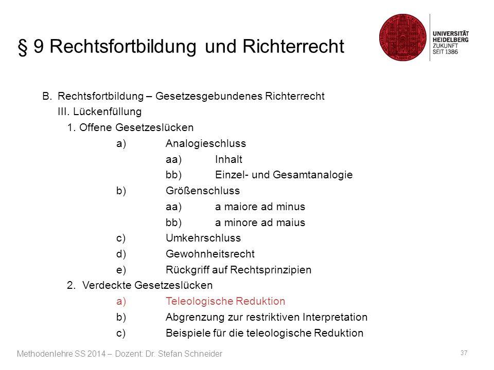 § 9 Rechtsfortbildung und Richterrecht B. Rechtsfortbildung – Gesetzesgebundenes Richterrecht III.