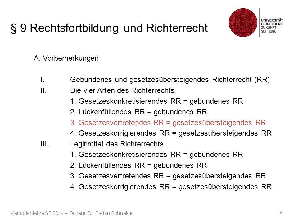 § 9 Rechtsfortbildung und Richterrecht A.Vorbemerkungen I.