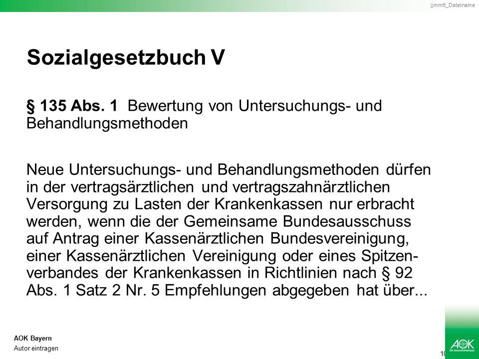 10 AOK Bayern Autor eintragen jjmmtt_Dateiname Sozialgesetzbuch V § 135 Abs.