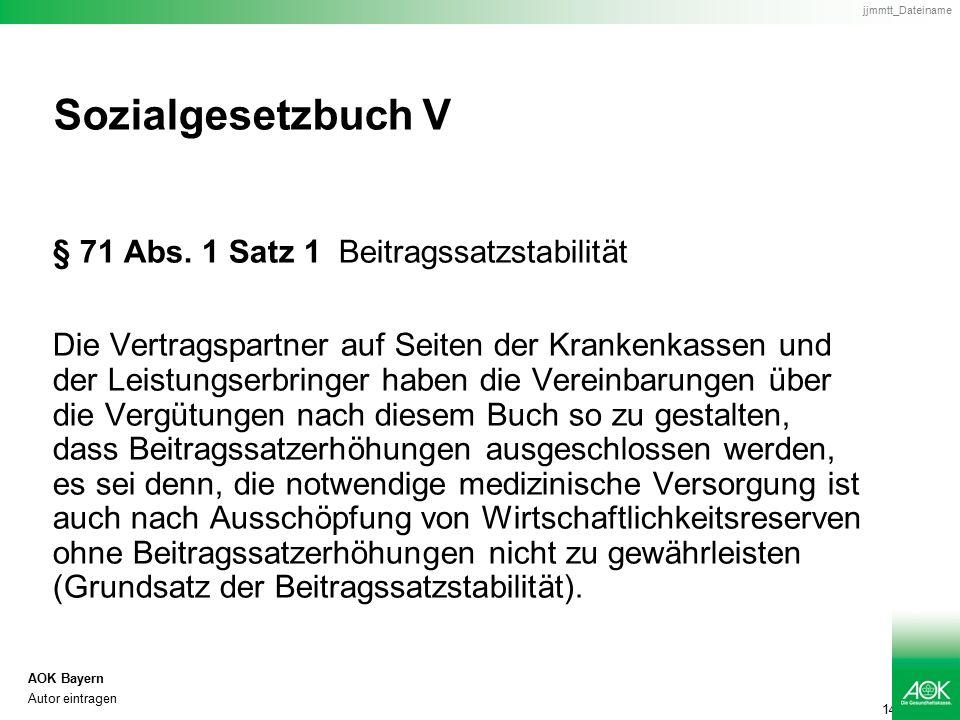 14 AOK Bayern Autor eintragen jjmmtt_Dateiname Sozialgesetzbuch V § 71 Abs.