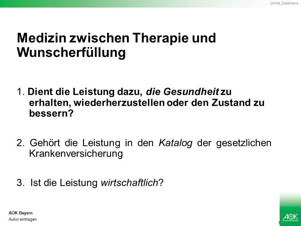 6 AOK Bayern Autor eintragen jjmmtt_Dateiname Medizin zwischen Therapie und Wunscherfüllung 1.