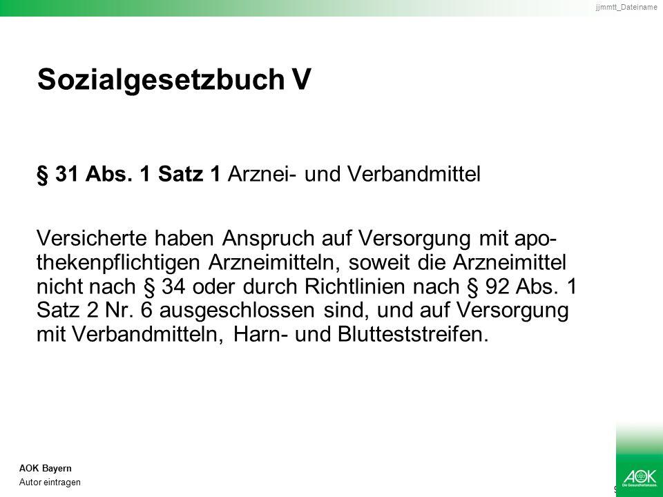 9 AOK Bayern Autor eintragen jjmmtt_Dateiname Sozialgesetzbuch V § 31 Abs.