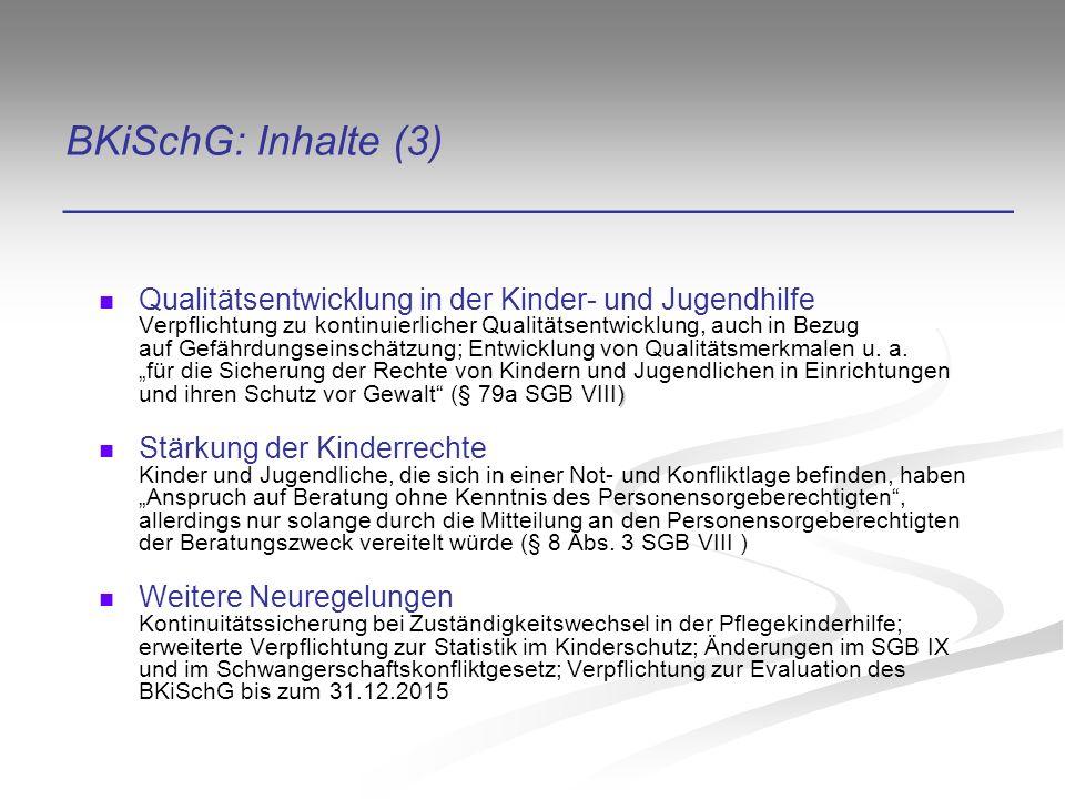 BKiSchG: Änderungen im SGB VIII _________________________________________ § 8Beratung von Kindern und Jugendlichen in Notsituationen (Abs.
