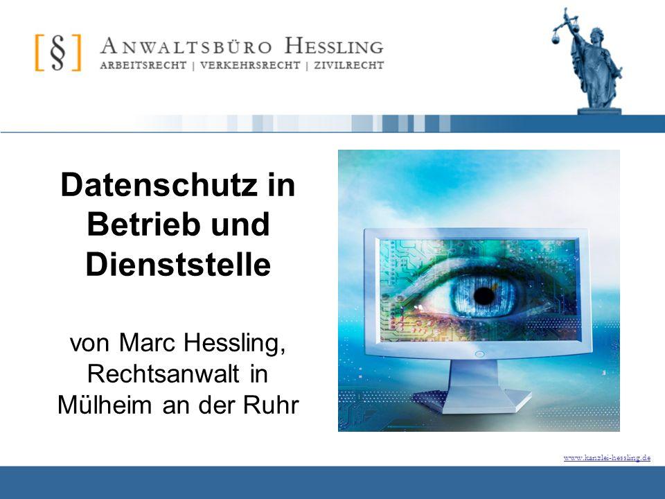 www.kanzlei-hessling.de Datenschutz in Betrieb und Dienststelle von Marc Hessling, Rechtsanwalt in Mülheim an der Ruhr