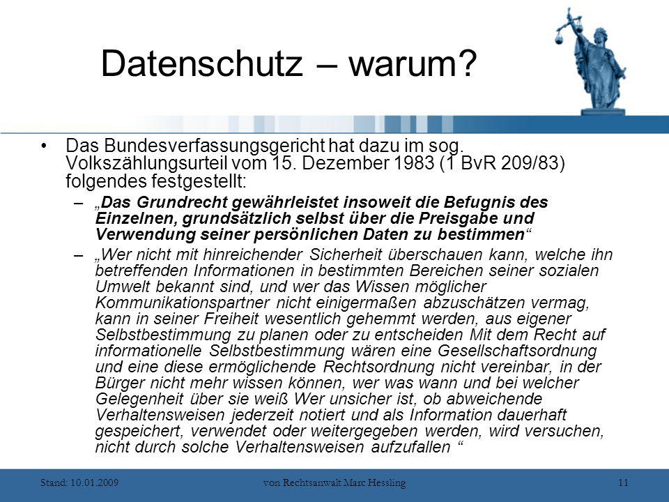 Stand: 10.01.2009von Rechtsanwalt Marc Hessling11 Datenschutz – warum.