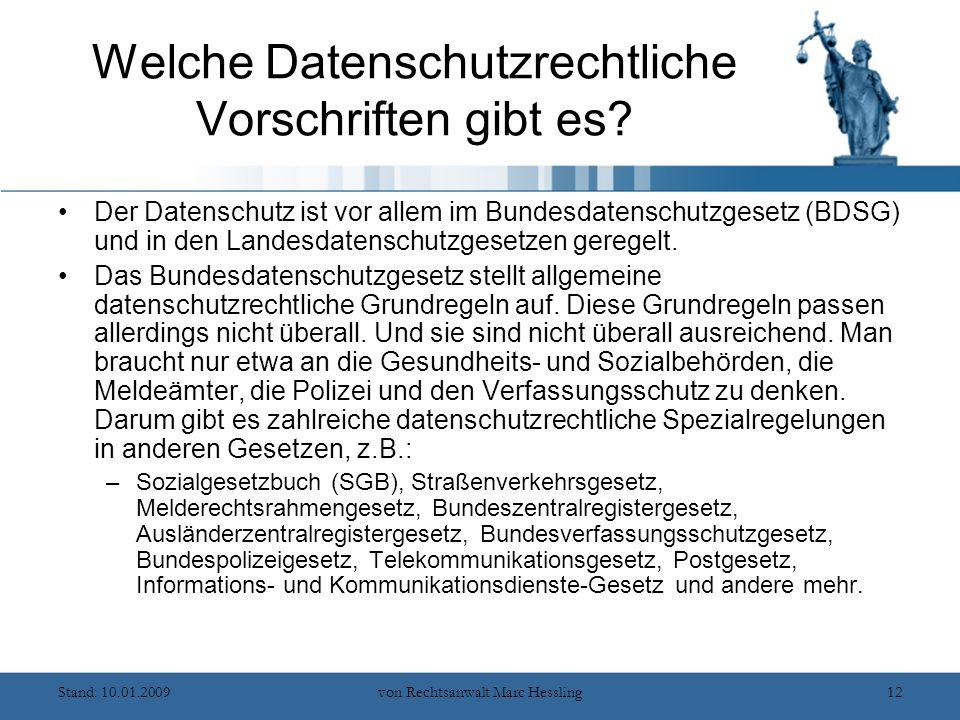 Stand: 10.01.2009von Rechtsanwalt Marc Hessling12 Welche Datenschutzrechtliche Vorschriften gibt es.