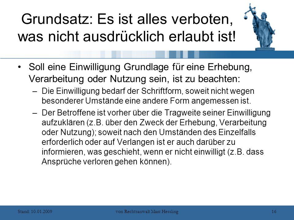 Stand: 10.01.2009von Rechtsanwalt Marc Hessling16 Grundsatz: Es ist alles verboten, was nicht ausdrücklich erlaubt ist.