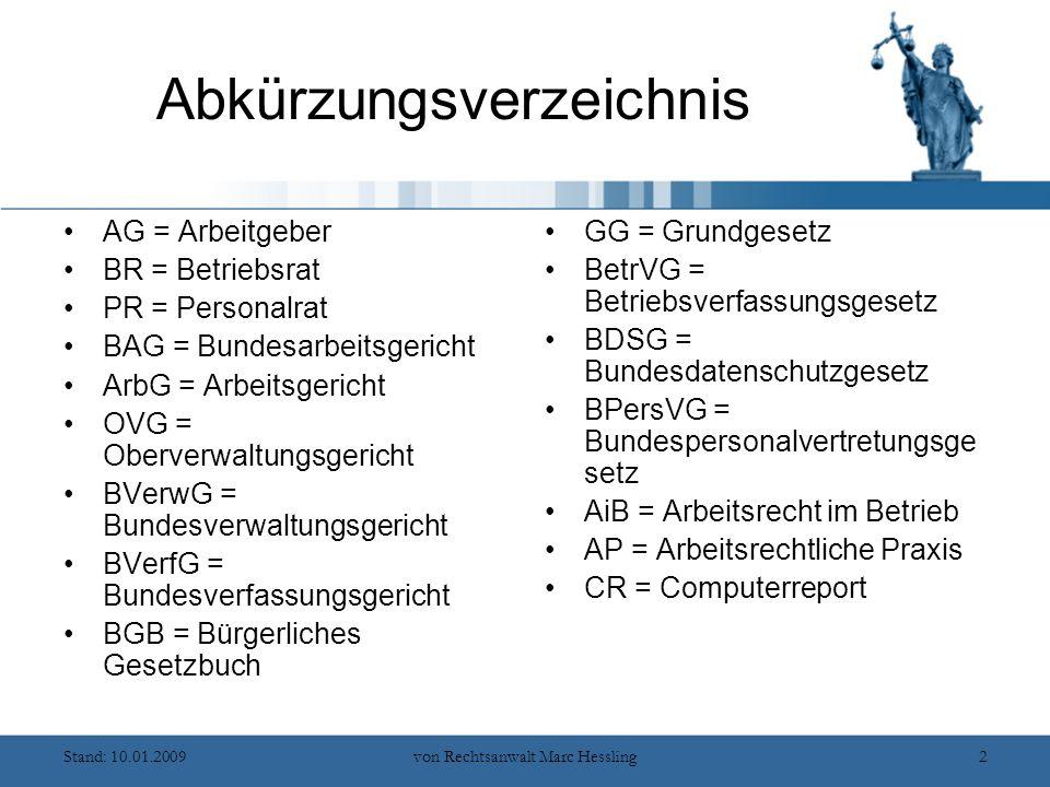 Stand: 10.01.2009von Rechtsanwalt Marc Hessling83 Das Mitbestimmungsrecht des Betriebsrats gem § 87 Abs.