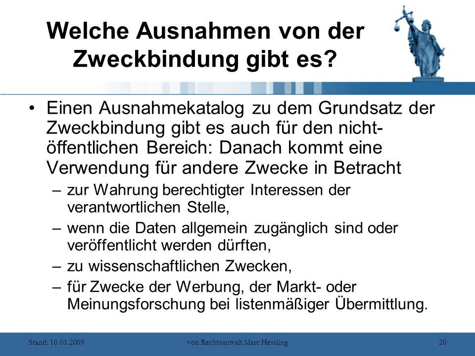 Stand: 10.01.2009von Rechtsanwalt Marc Hessling20 Welche Ausnahmen von der Zweckbindung gibt es.