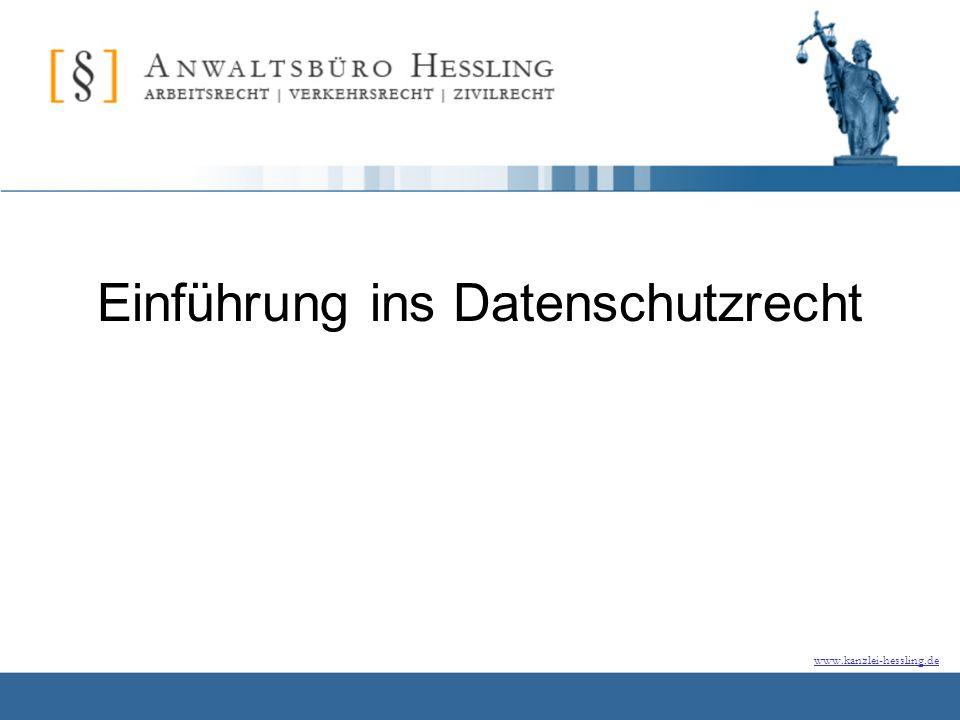 www.kanzlei-hessling.de Einführung ins Datenschutzrecht