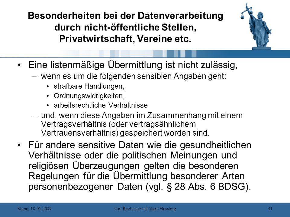 Stand: 10.01.2009von Rechtsanwalt Marc Hessling41 Besonderheiten bei der Datenverarbeitung durch nicht-öffentliche Stellen, Privatwirtschaft, Vereine etc.