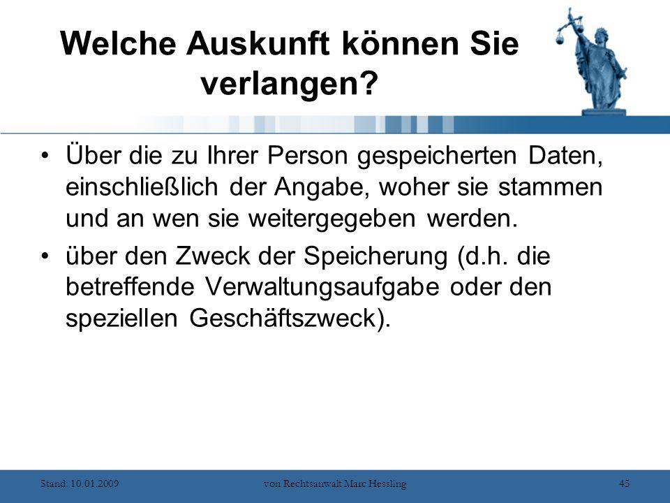 Stand: 10.01.2009von Rechtsanwalt Marc Hessling45 Welche Auskunft können Sie verlangen.