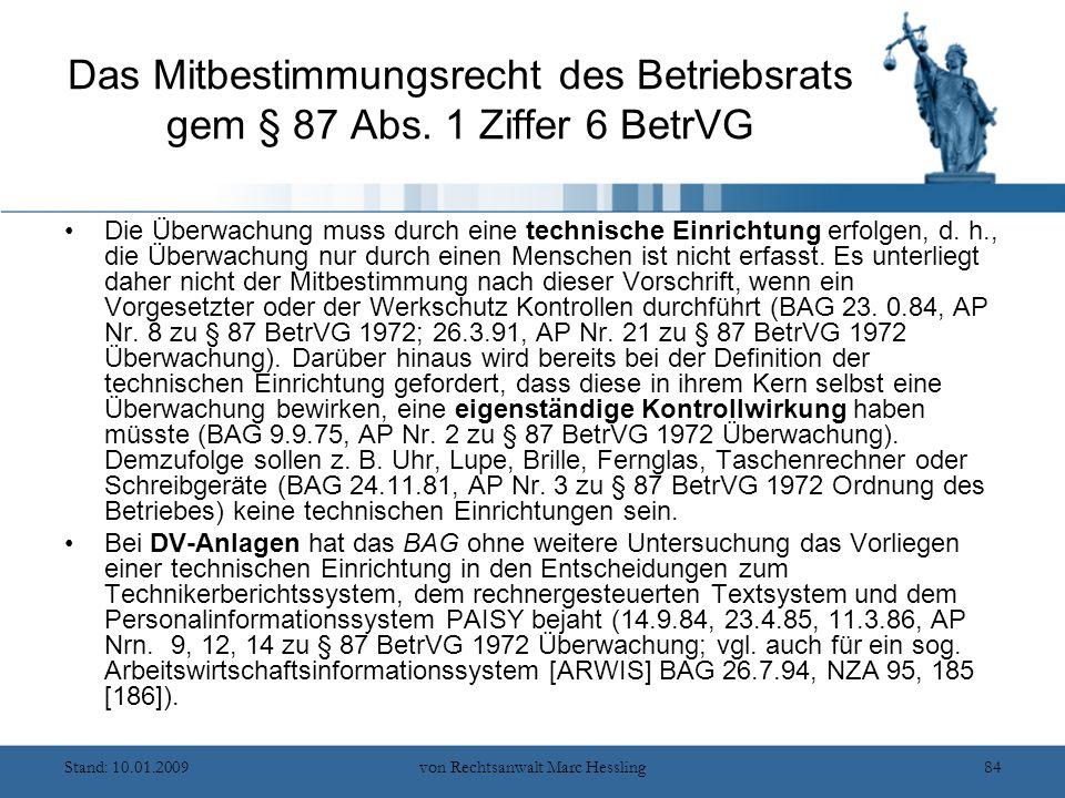 Stand: 10.01.2009von Rechtsanwalt Marc Hessling84 Das Mitbestimmungsrecht des Betriebsrats gem § 87 Abs.