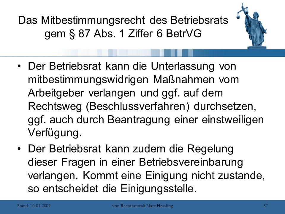 Stand: 10.01.2009von Rechtsanwalt Marc Hessling87 Das Mitbestimmungsrecht des Betriebsrats gem § 87 Abs.