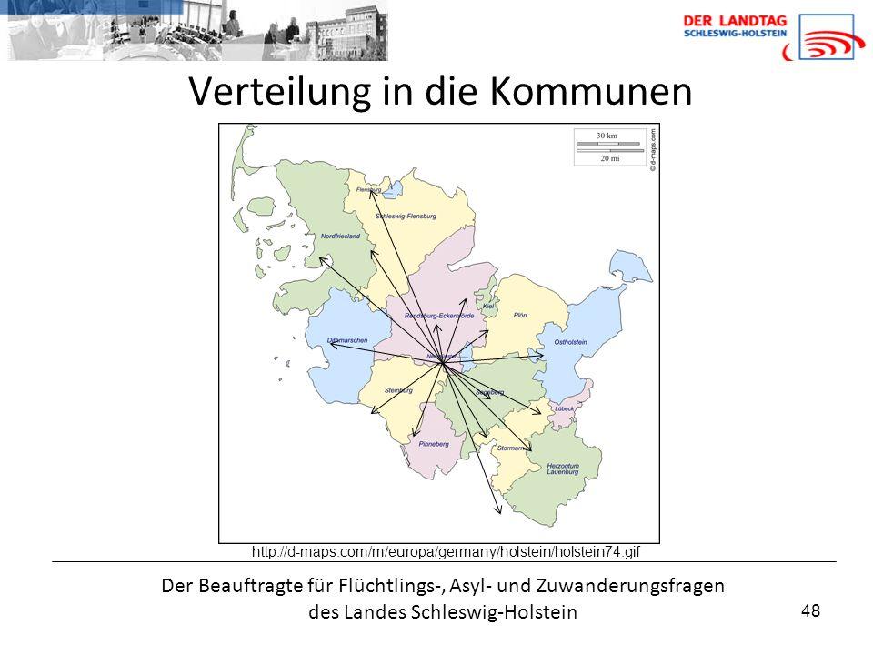 48 Verteilung in die Kommunen Der Beauftragte für Flüchtlings-, Asyl- und Zuwanderungsfragen des Landes Schleswig-Holstein http://d-maps.com/m/europa/germany/holstein/holstein74.gif