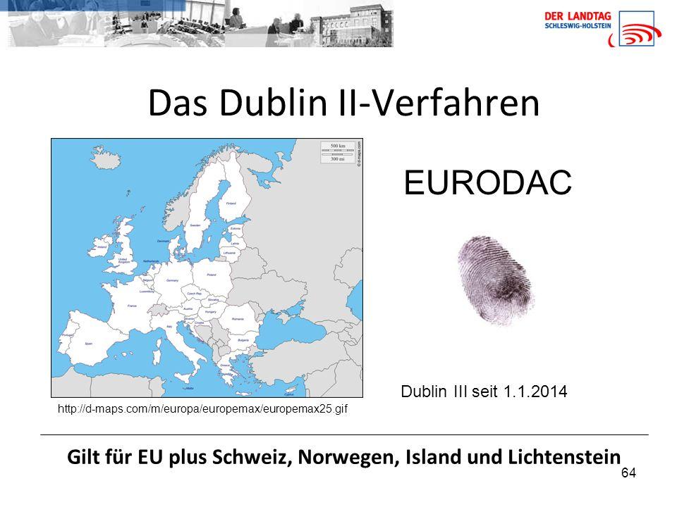 64 Das Dublin II-Verfahren Gilt für EU plus Schweiz, Norwegen, Island und Lichtenstein http://d-maps.com/m/europa/europemax/europemax25.gif EURODAC Dublin III seit 1.1.2014