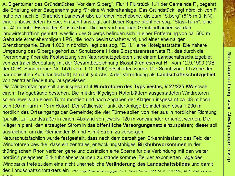A, Eigentümer des Gründstückes Vor dem S.berg , Flur 1 Flurstück 1./1 der Gemeinde F., begehrt die Erteilung einer Baugenehmigung für eine Windkraftanlage.