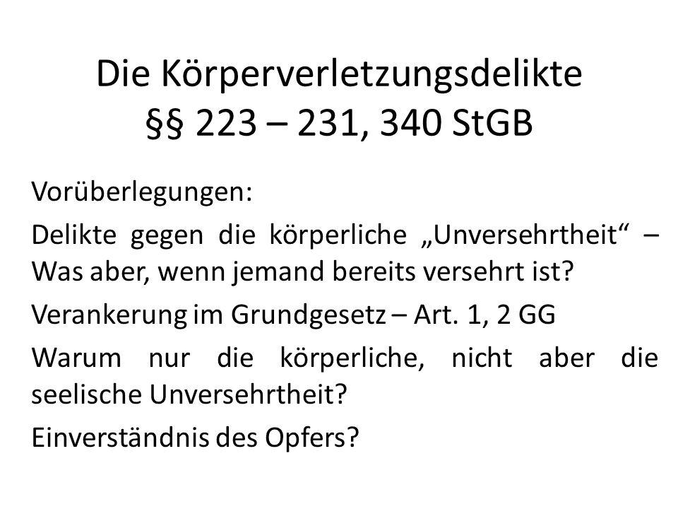 Kurzer Überblick Normen lesen: §§ 223 – 231 StGB § 223: einfache KV - § 109, § 17 WStGB, s.