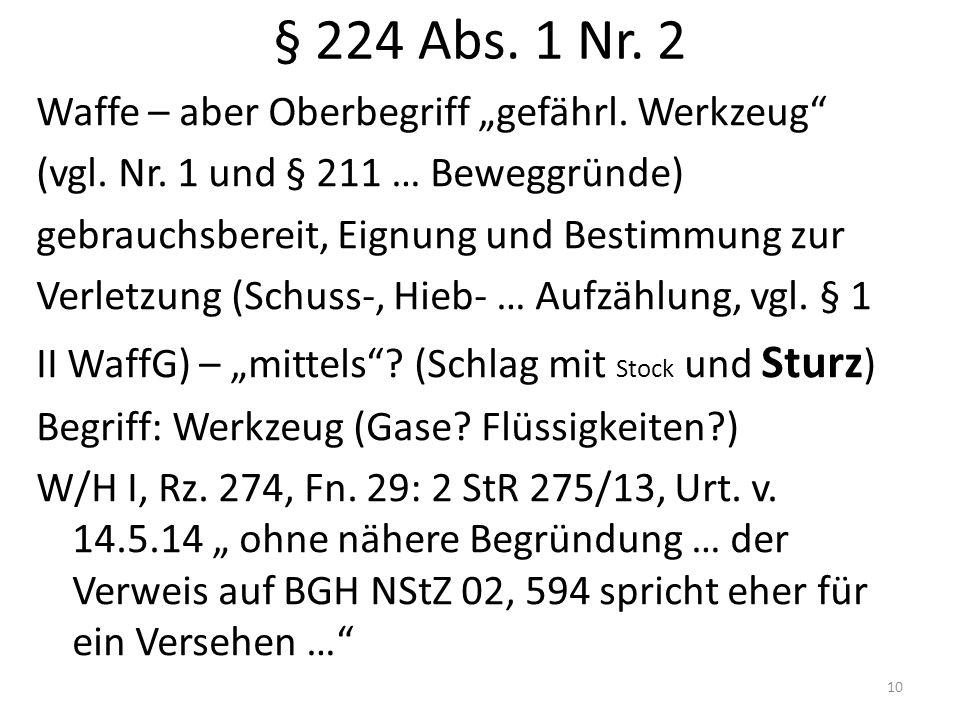 """§ 224 Abs. 1 Nr. 2 Waffe – aber Oberbegriff """"gefährl."""