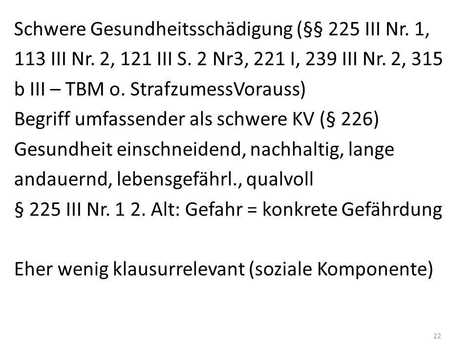 Schwere Gesundheitsschädigung (§§ 225 III Nr. 1, 113 III Nr.