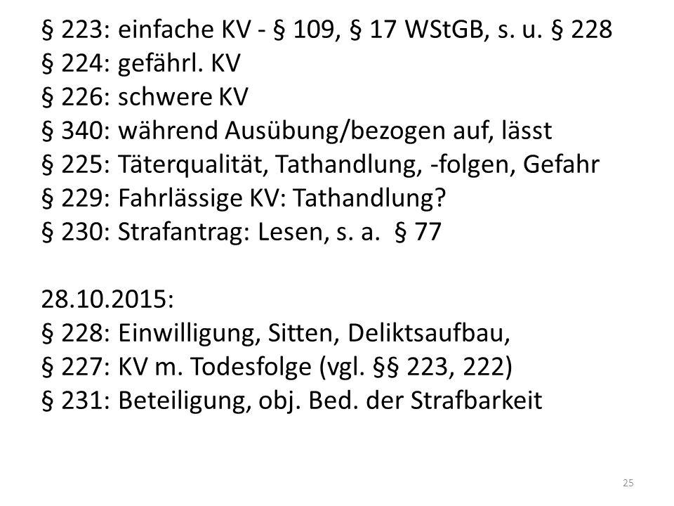 § 223: einfache KV - § 109, § 17 WStGB, s. u. § 228 § 224: gefährl.