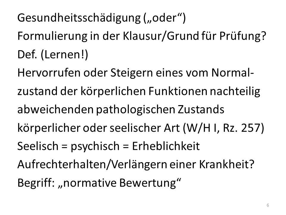 """Gesundheitsschädigung (""""oder ) Formulierung in der Klausur/Grund für Prüfung."""