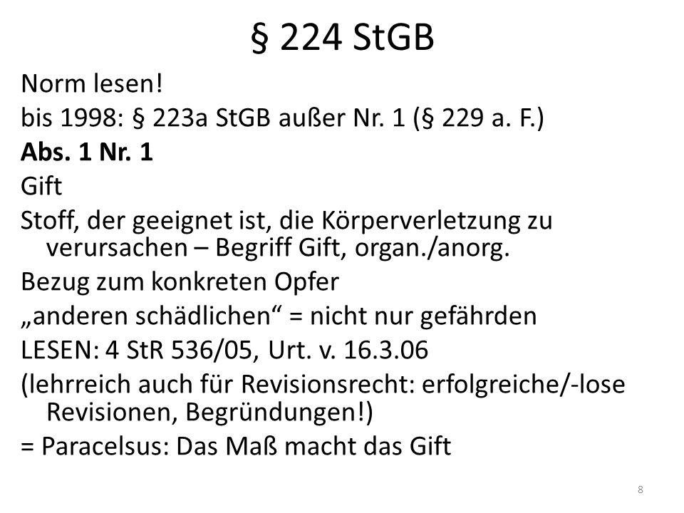 § 224 StGB Norm lesen. bis 1998: § 223a StGB außer Nr.