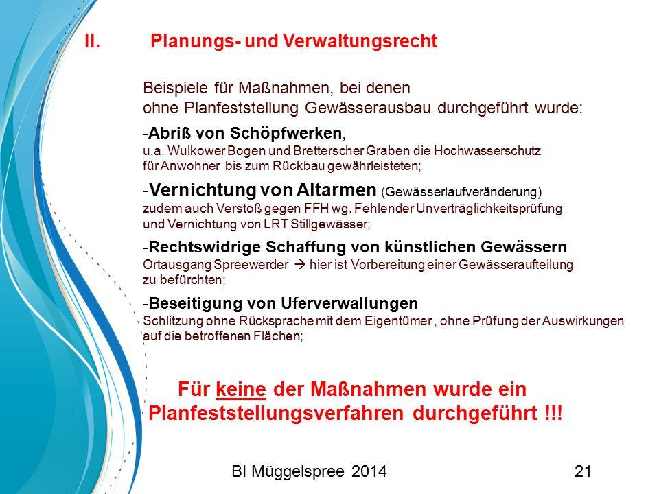 II. Planungs- und Verwaltungsrecht Beispiele für Maßnahmen, bei denen ohne Planfeststellung Gewässerausbau durchgeführt wurde: -Abriß von Schöpfwerken