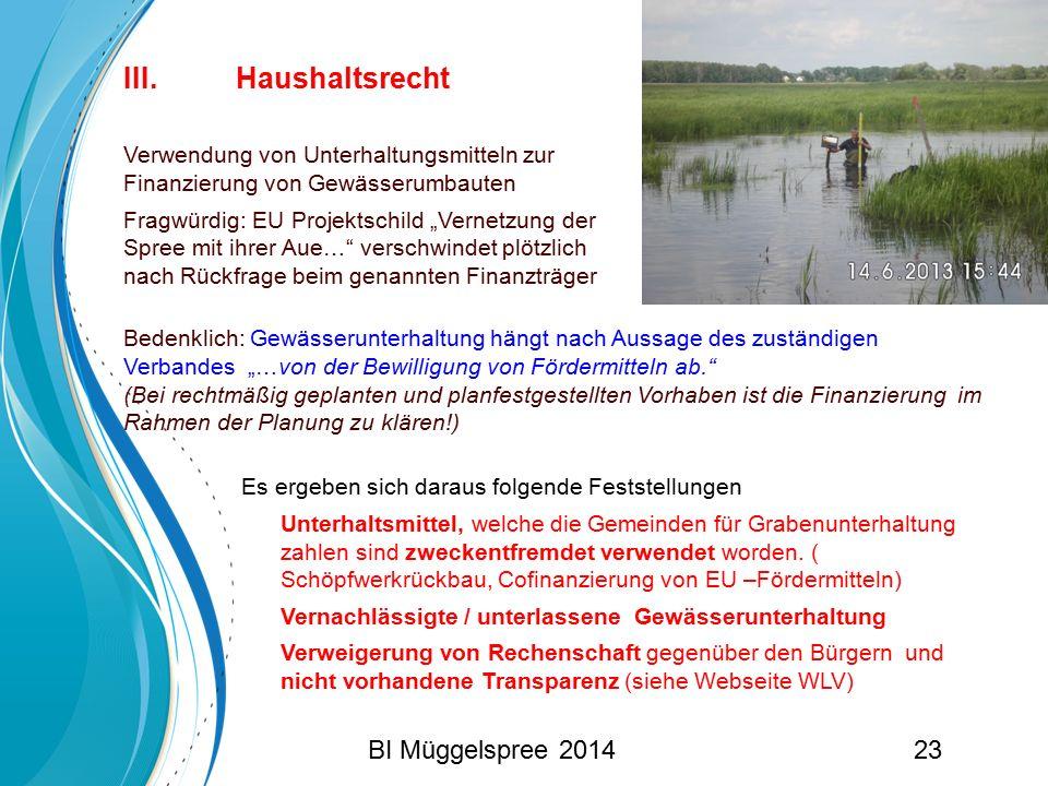 """III. Haushaltsrecht Verwendung von Unterhaltungsmitteln zur Finanzierung von Gewässerumbauten Fragwürdig: EU Projektschild """"Vernetzung der Spree mit i"""