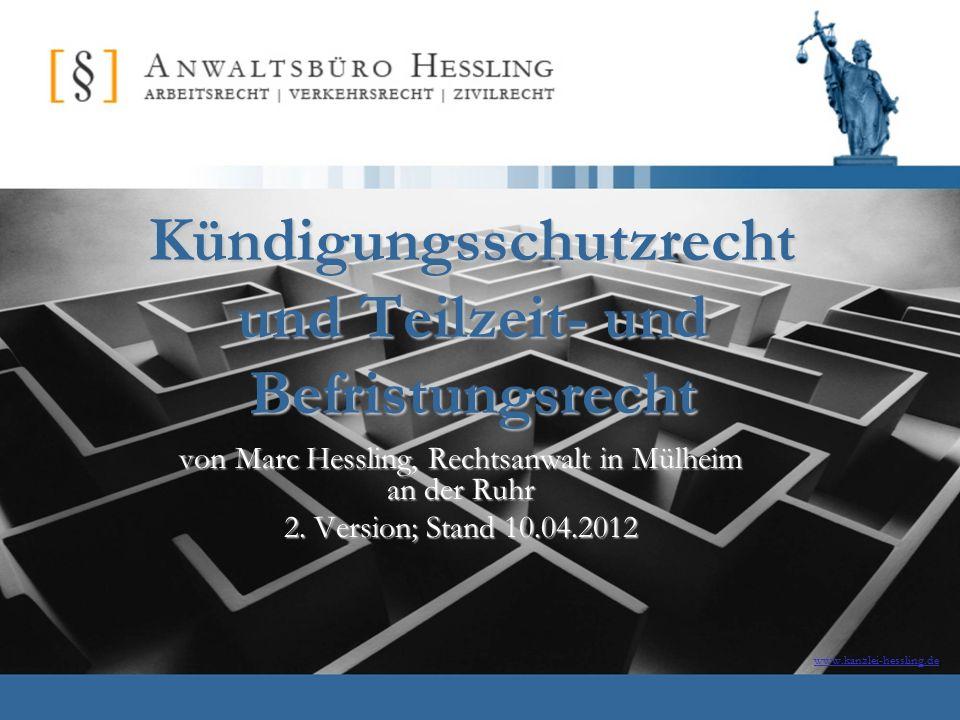 www.kanzlei-hessling.de Kündigungsschutzrecht und Teilzeit- und Befristungsrecht von Marc Hessling, Rechtsanwalt in Mülheim an der Ruhr 2. Version; St