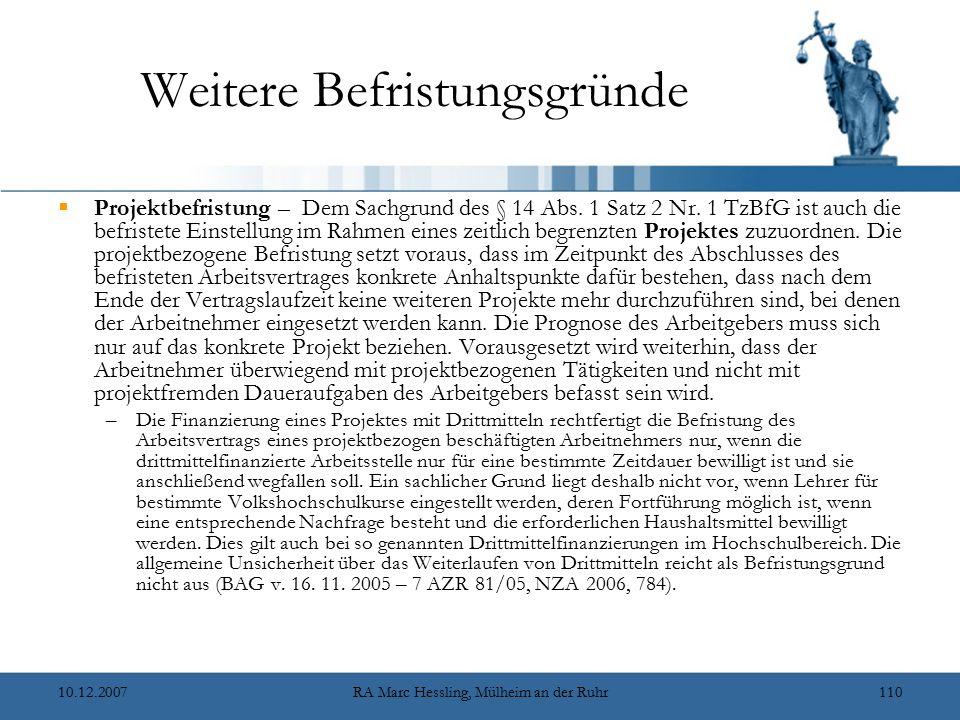 10.12.2007RA Marc Hessling, Mülheim an der Ruhr110 Weitere Befristungsgründe  Projektbefristung – Dem Sachgrund des § 14 Abs.