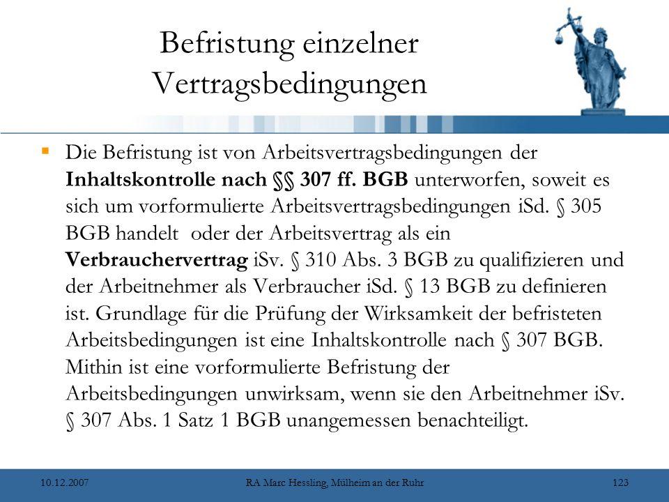 10.12.2007RA Marc Hessling, Mülheim an der Ruhr123 Befristung einzelner Vertragsbedingungen  Die Befristung ist von Arbeitsvertragsbedingungen der In