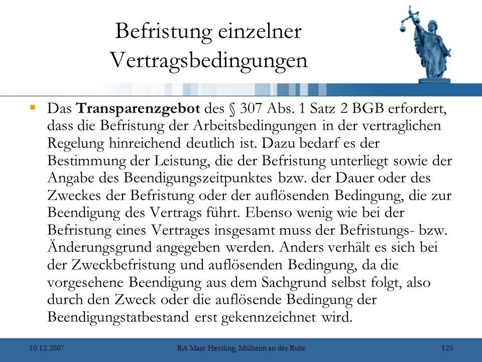 10.12.2007RA Marc Hessling, Mülheim an der Ruhr125 Befristung einzelner Vertragsbedingungen  Das Transparenzgebot des § 307 Abs. 1 Satz 2 BGB erforde