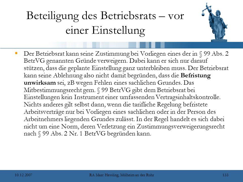 10.12.2007RA Marc Hessling, Mülheim an der Ruhr133 Beteiligung des Betriebsrats – vor einer Einstellung  Der Betriebsrat kann seine Zustimmung bei Vo