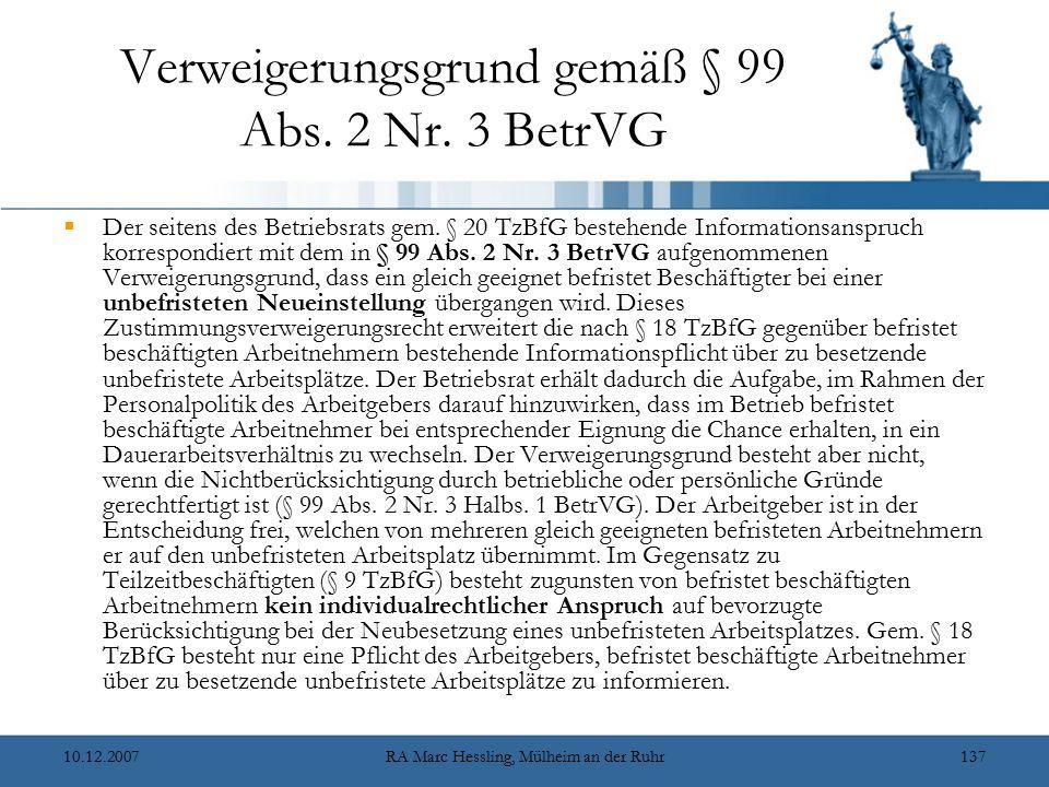10.12.2007RA Marc Hessling, Mülheim an der Ruhr137 Verweigerungsgrund gemäß § 99 Abs. 2 Nr. 3 BetrVG  Der seitens des Betriebsrats gem. § 20 TzBfG be