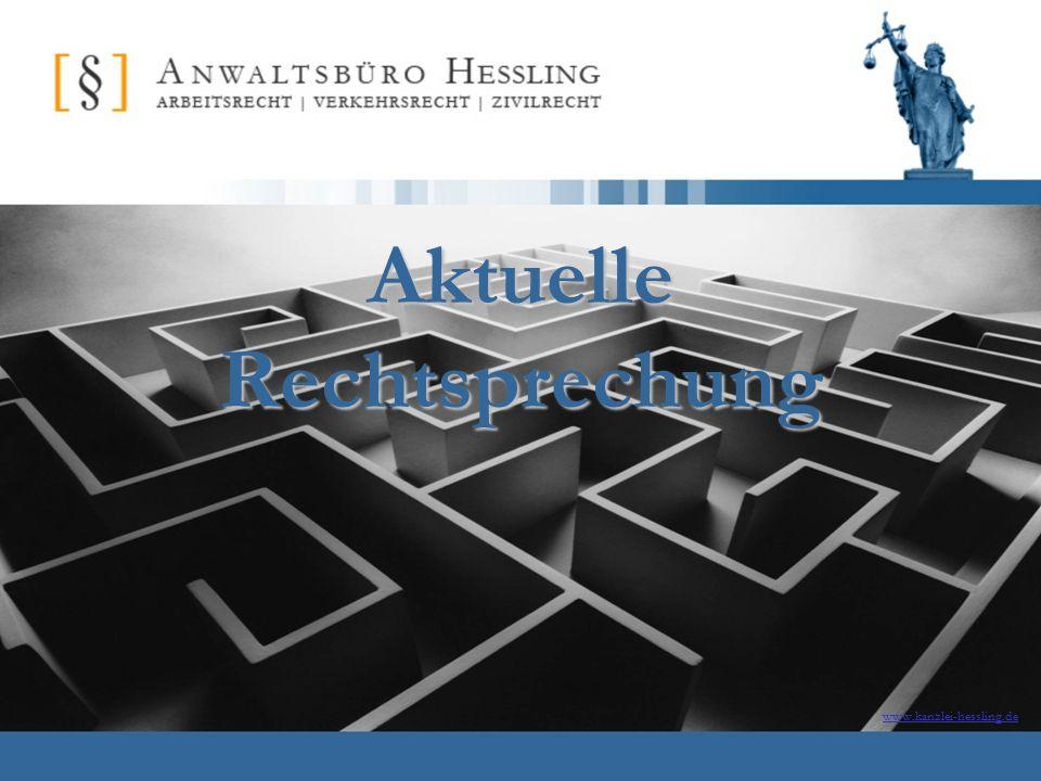 www.kanzlei-hessling.de Aktuelle Rechtsprechung