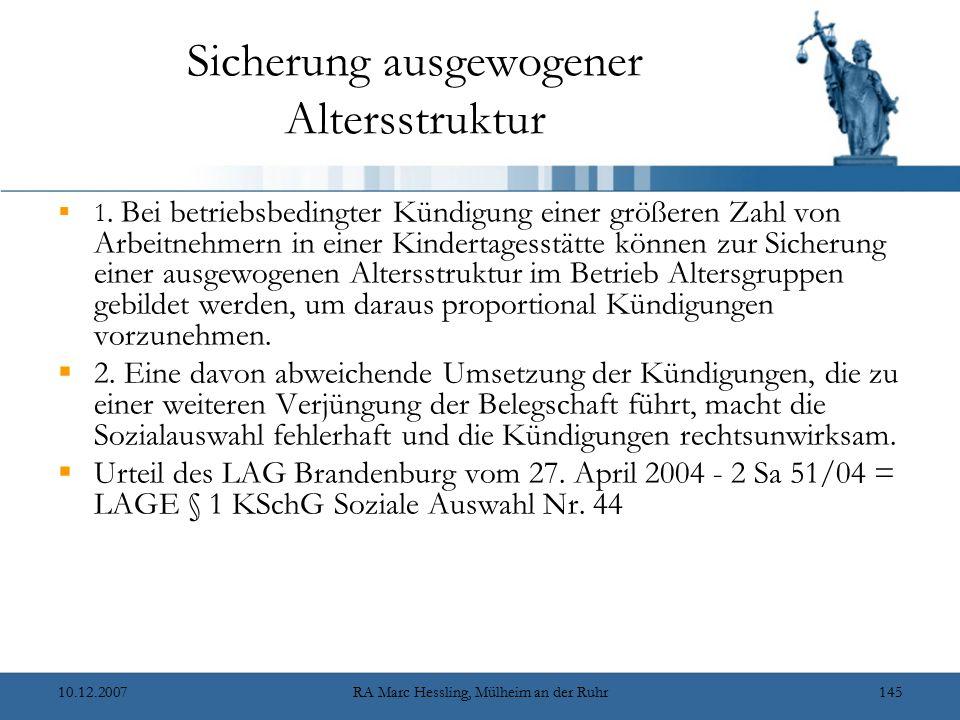 10.12.2007RA Marc Hessling, Mülheim an der Ruhr145 Sicherung ausgewogener Altersstruktur  1. Bei betriebsbedingter Kündigung einer größeren Zahl von