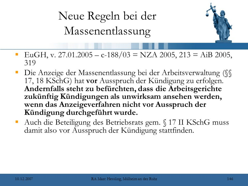 10.12.2007RA Marc Hessling, Mülheim an der Ruhr146 Neue Regeln bei der Massenentlassung  EuGH, v.