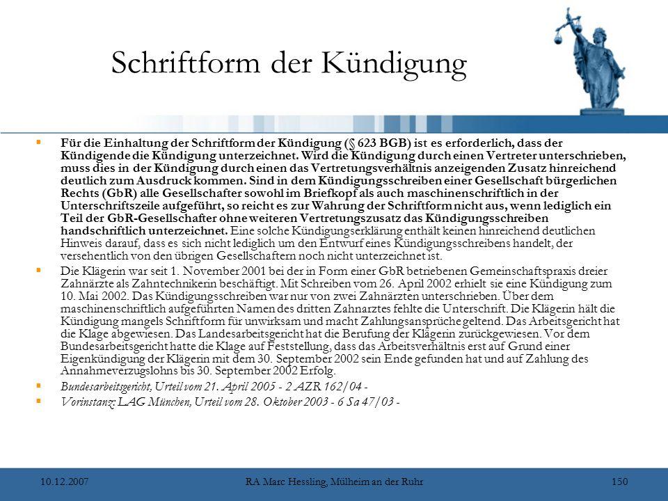 10.12.2007RA Marc Hessling, Mülheim an der Ruhr150 Schriftform der Kündigung  Für die Einhaltung der Schriftform der Kündigung (§ 623 BGB) ist es erf