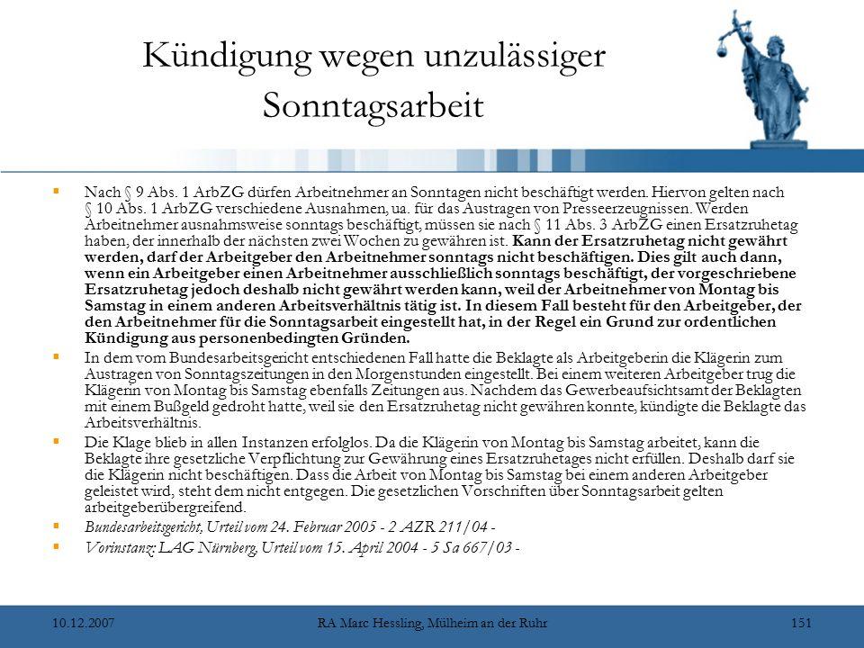 10.12.2007RA Marc Hessling, Mülheim an der Ruhr151 Kündigung wegen unzulässiger Sonntagsarbeit  Nach § 9 Abs. 1 ArbZG dürfen Arbeitnehmer an Sonntage