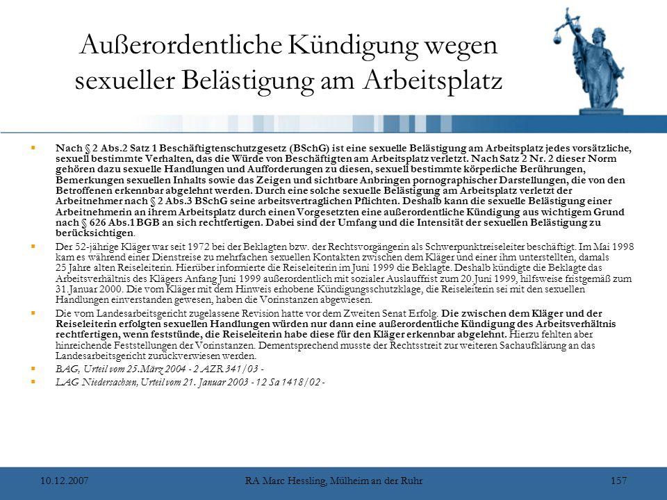 10.12.2007RA Marc Hessling, Mülheim an der Ruhr157 Außerordentliche Kündigung wegen sexueller Belästigung am Arbeitsplatz  Nach § 2 Abs.2 Satz 1 Besc