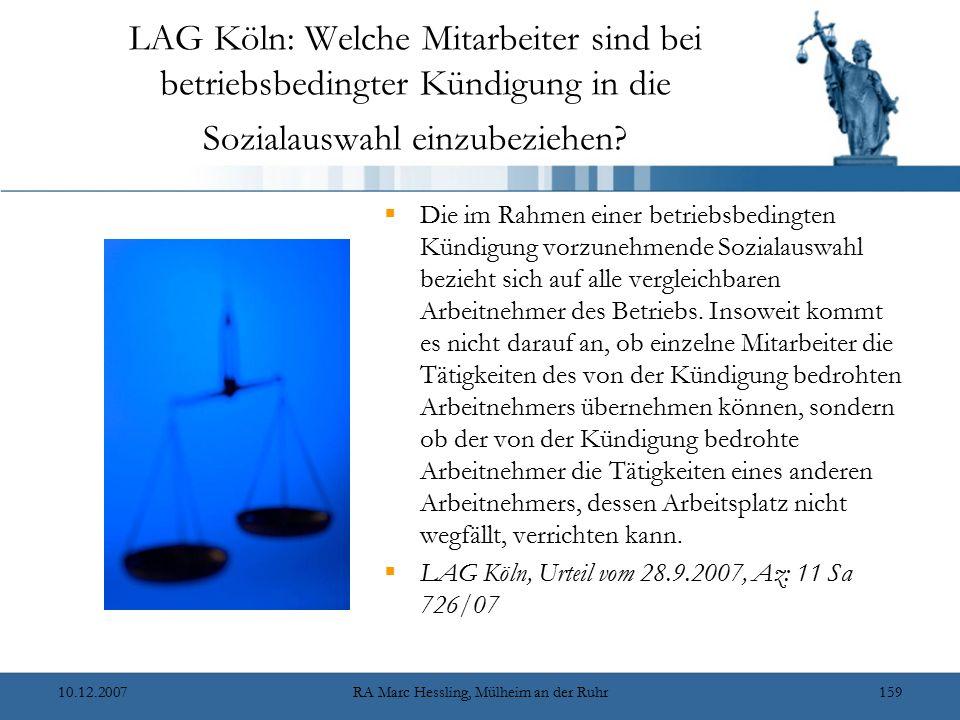 10.12.2007RA Marc Hessling, Mülheim an der Ruhr159 LAG Köln: Welche Mitarbeiter sind bei betriebsbedingter Kündigung in die Sozialauswahl einzubeziehe
