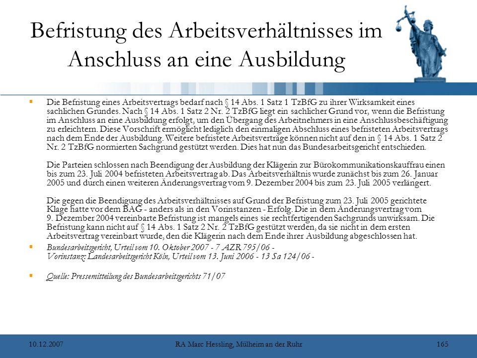 10.12.2007RA Marc Hessling, Mülheim an der Ruhr165 Befristung des Arbeitsverhältnisses im Anschluss an eine Ausbildung  Die Befristung eines Arbeitsv