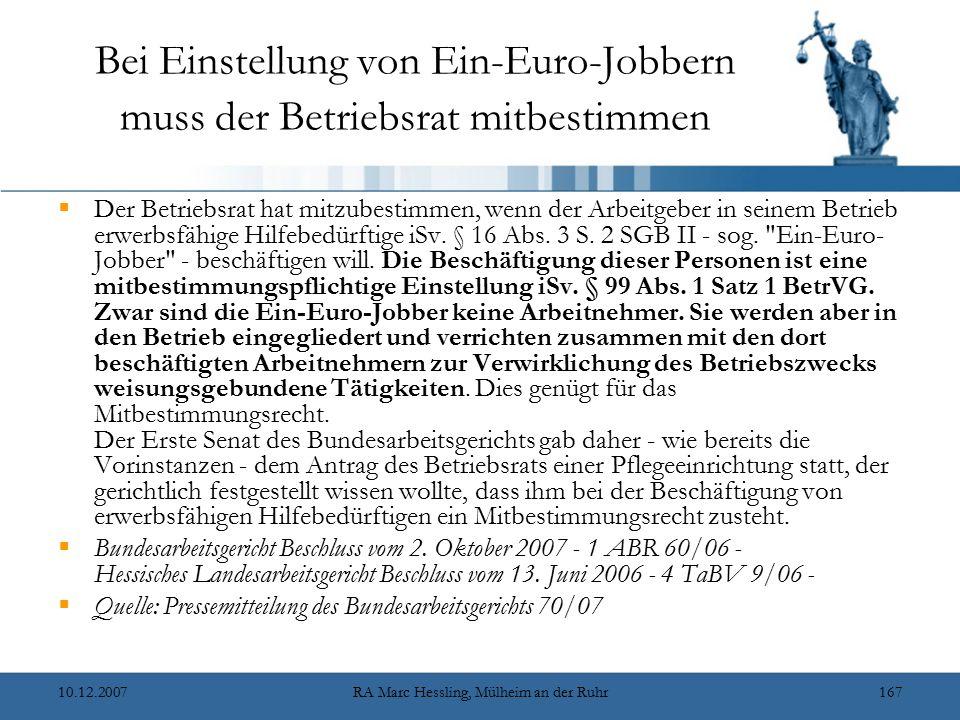 10.12.2007RA Marc Hessling, Mülheim an der Ruhr167 Bei Einstellung von Ein-Euro-Jobbern muss der Betriebsrat mitbestimmen  Der Betriebsrat hat mitzub