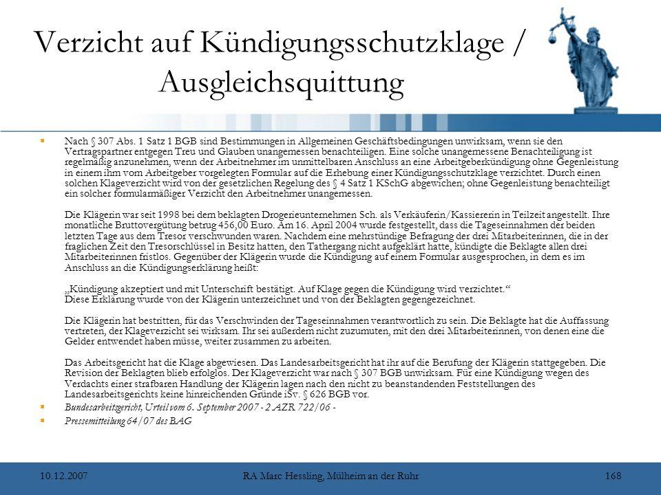 10.12.2007RA Marc Hessling, Mülheim an der Ruhr168 Verzicht auf Kündigungsschutzklage / Ausgleichsquittung  Nach § 307 Abs.