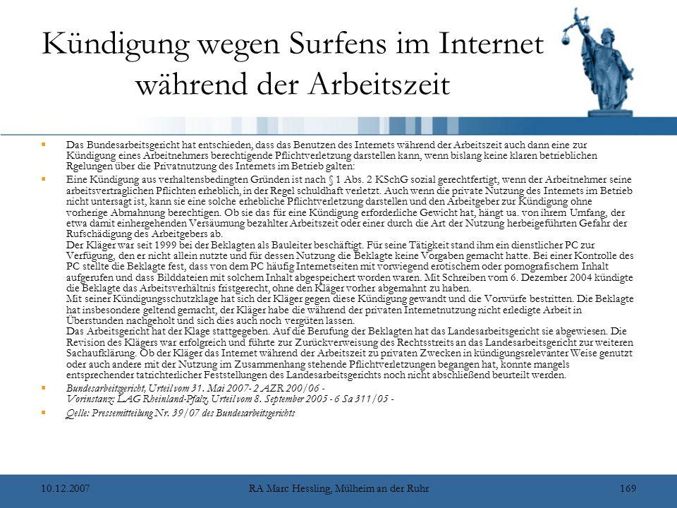 10.12.2007RA Marc Hessling, Mülheim an der Ruhr169 Kündigung wegen Surfens im Internet während der Arbeitszeit  Das Bundesarbeitsgericht hat entschie