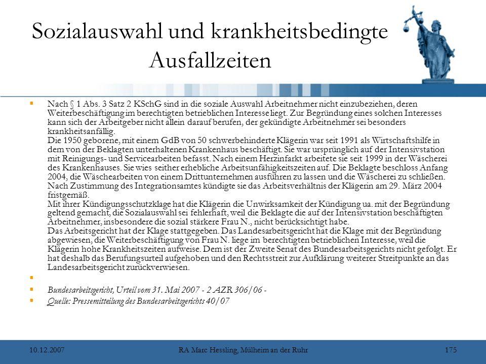 10.12.2007RA Marc Hessling, Mülheim an der Ruhr175 Sozialauswahl und krankheitsbedingte Ausfallzeiten  Nach § 1 Abs. 3 Satz 2 KSchG sind in die sozia