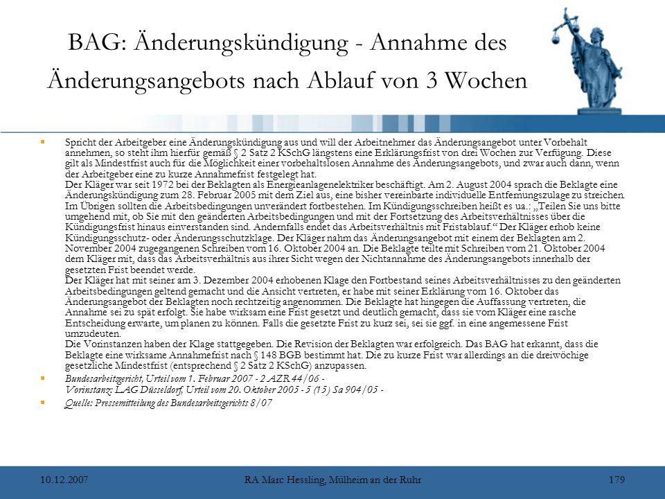 10.12.2007RA Marc Hessling, Mülheim an der Ruhr179 BAG: Änderungskündigung - Annahme des Änderungsangebots nach Ablauf von 3 Wochen  Spricht der Arbe