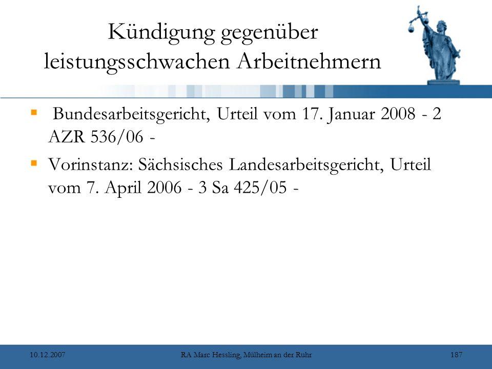 Kündigung gegenüber leistungsschwachen Arbeitnehmern  Bundesarbeitsgericht, Urteil vom 17. Januar 2008 - 2 AZR 536/06 -  Vorinstanz: Sächsisches Lan